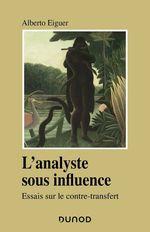 Vente EBooks : L'analyste sous influence  - Alberto Eiguer