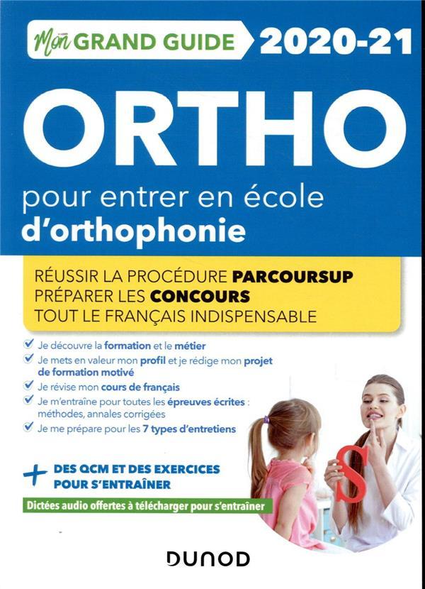 JE PREPARE  -  MON GRAND GUIDE ORTHO POUR ENTRER EN ECOLE D'ORTHOPHONIE - PARCOURSUP  + CONCOURS + FRANCAIS (EDITION 2020)
