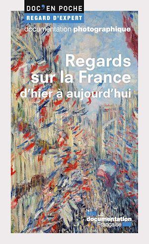 Regards sur la France d'hier à aujourd'hui