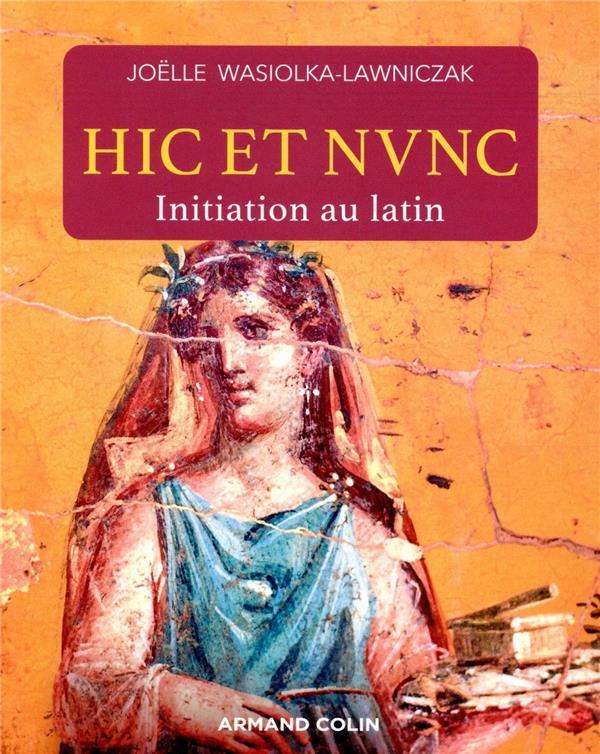 Hic et nunc : initiation au latin