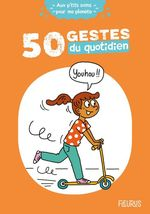 50 gestes du quotidien  - Cecile Desprairies - Laurent Stefano - Clemence Lallemand