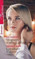 Vengeance et plus si affinité - Une affaire d'amour  - Rochelle Alers - Cat Schield