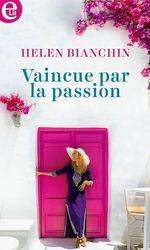 Vente EBooks : Vaincue par la passion  - Helen Bianchin