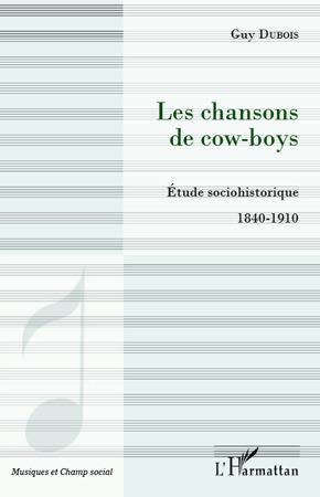 Chansons de cow-boys ; étude sociohistorique 1840-1910