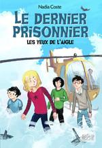 Vente Livre Numérique : Les yeux de l'aigle, tome 3 - Le dernier prisonnier  - Nadia COSTE