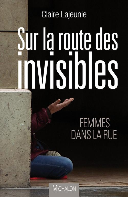 Sur la route des invisibles ; femmes dans la rue