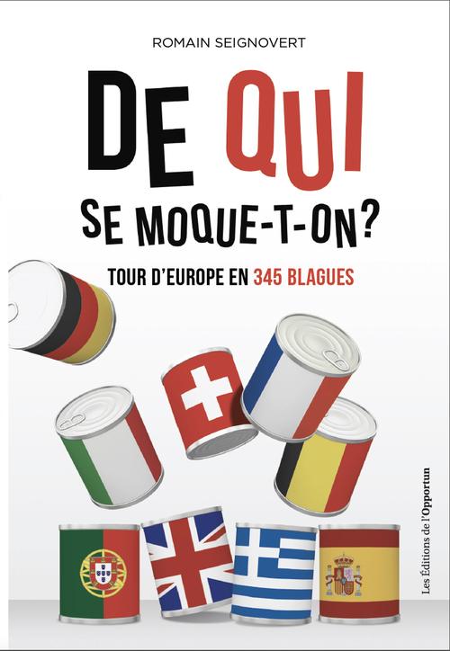 De qui se moque-t-on ? tour d'Europe en 345 blagues