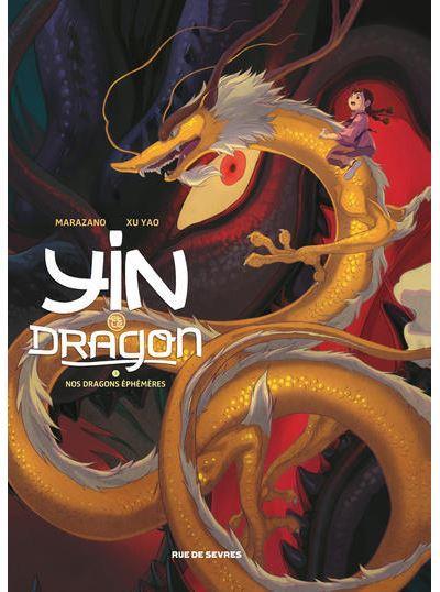 Yin et le dragon t.3 ; nos dragons éphémères