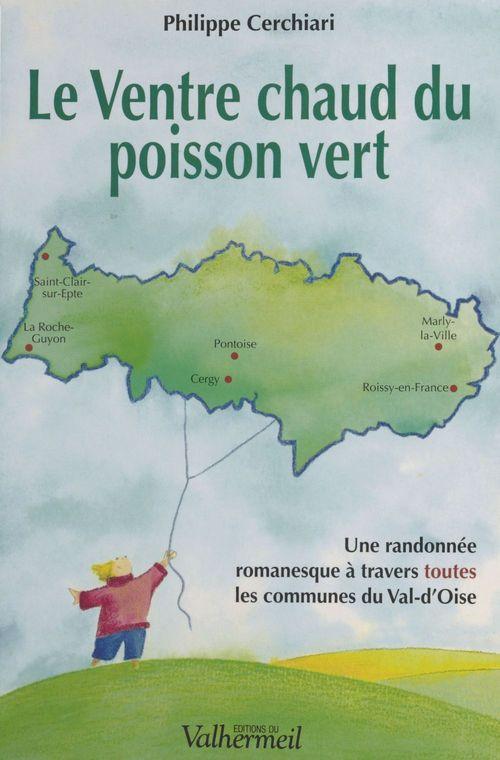Le Ventre chaud du poisson vert  - Philippe Cerchiari