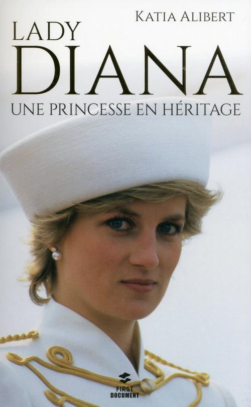 Lady Diana, une princesse en héritage  - Katia ALIBERT
