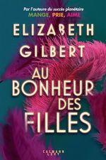 Vente Livre Numérique : Au bonheur des filles  - Elizabeth Gilbert
