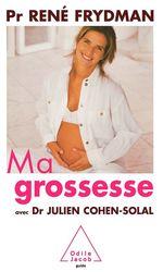 Vente EBooks : Ma grossesse  - René FRYDMAN - Julien Cohen-Solal