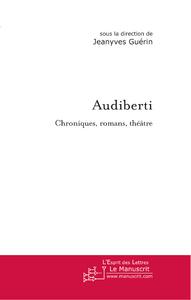 Audiberti ; chroniques, romans, théâtre