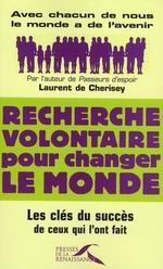 Couverture de Recherche volontaire pour changer le monde ; les clés du succès de ceux qui l'ont fait