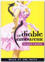 Le Diable amoureux  - Jacques De Cazotte - Jacques Cazotte