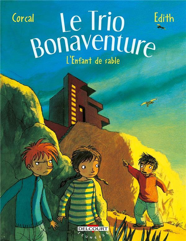 Le trio bonaventure t.3 ; l'enfant de sable