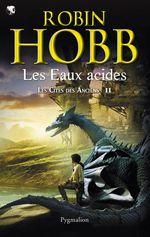 Les Cités des Anciens (Tome 2) - Les eaux acides  - Robin Hobb