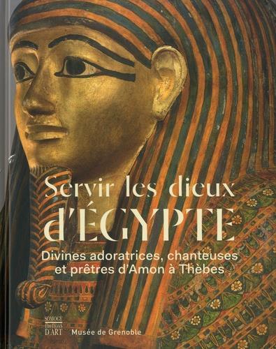 SERVIR LES DIEUX  CAT EXPO - ADORATRICES, CHANTEUSES ET PRETRES D'AMON A THEBES (XIE-VIIE SIECLES A