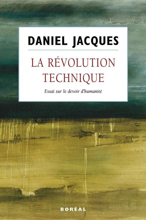 La révolution technique ; essai sur le devoir d'humanité