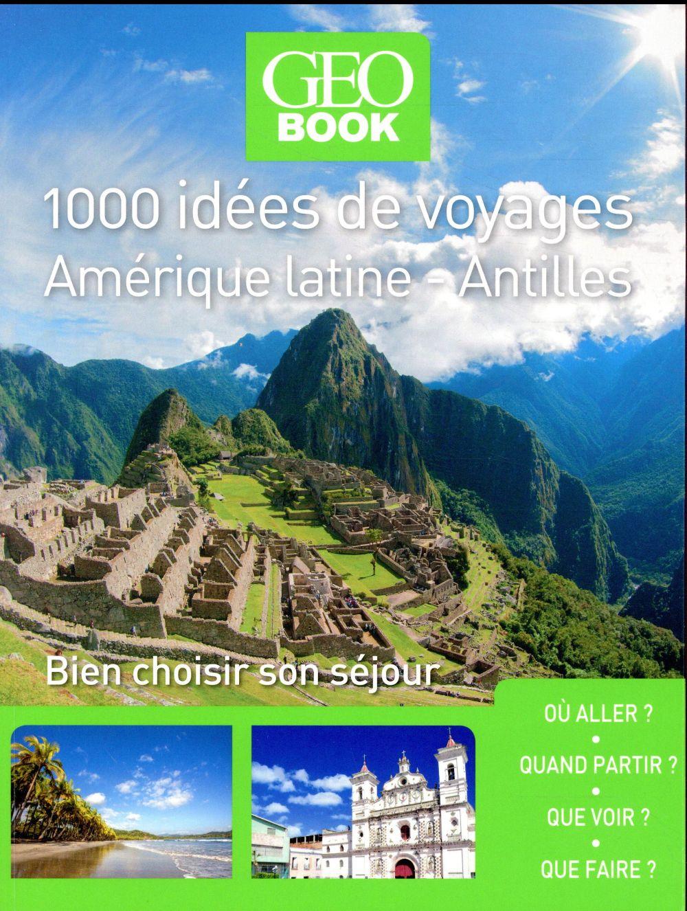 GEOBOOK ; 1000 idées de voyages ; Amérique Latine et Antilles