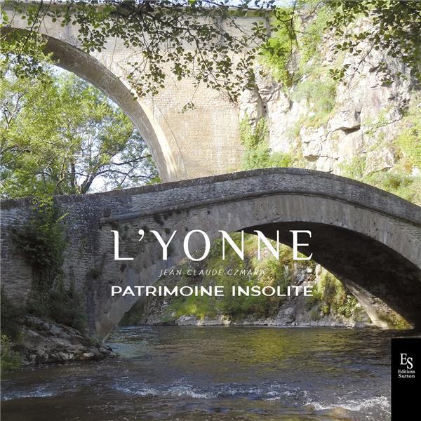 L'Yonne ; patrimoine insolite