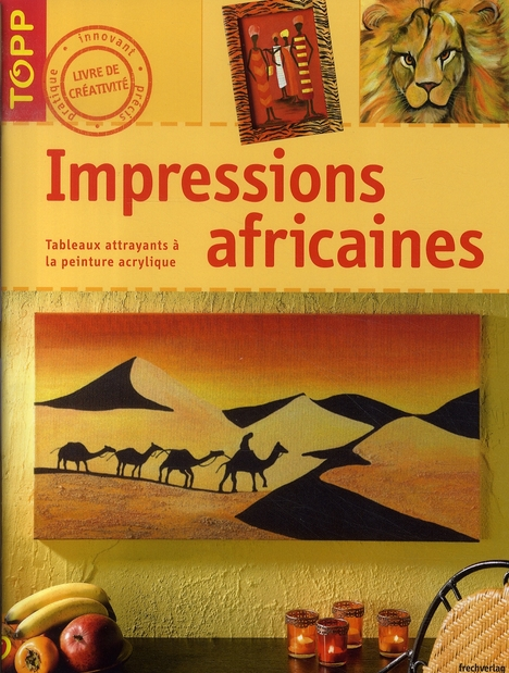 Impressions africaines ; tableaux attrayant