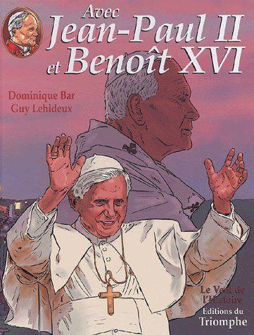 Avec Jean-Paul II et Benoît XVI