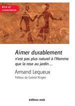 Vente EBooks : Aimer durablement n'est pas plus naturel à l'Homme que la rose au jardin  - Armand Lequeux