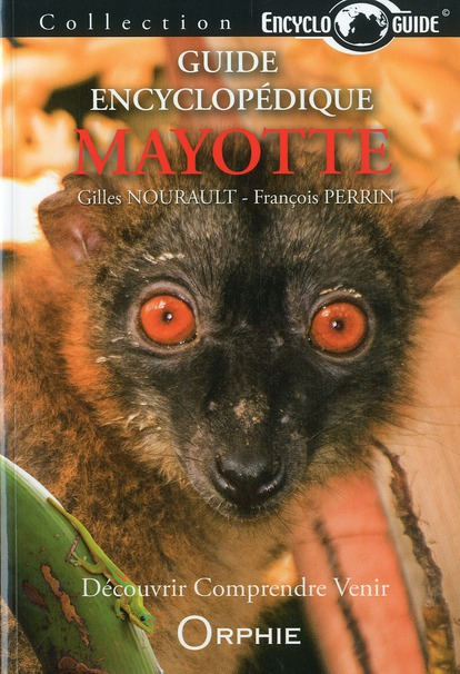 Encycloguide ; guide encyclopédique de Mayotte