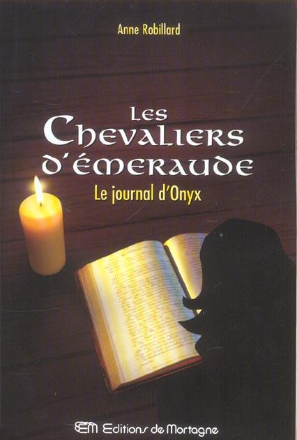 Les chevaliers d'Emeraude T.6 ; le journal d'Onyx