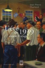 Vente Livre Numérique : L'Été de 1939 avant l'orage  - Jean-Pierre Charland