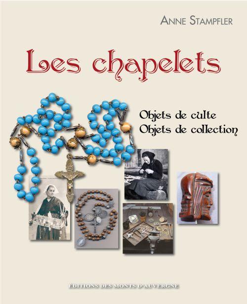 Les chapelets ; objets de culte, objets de collection