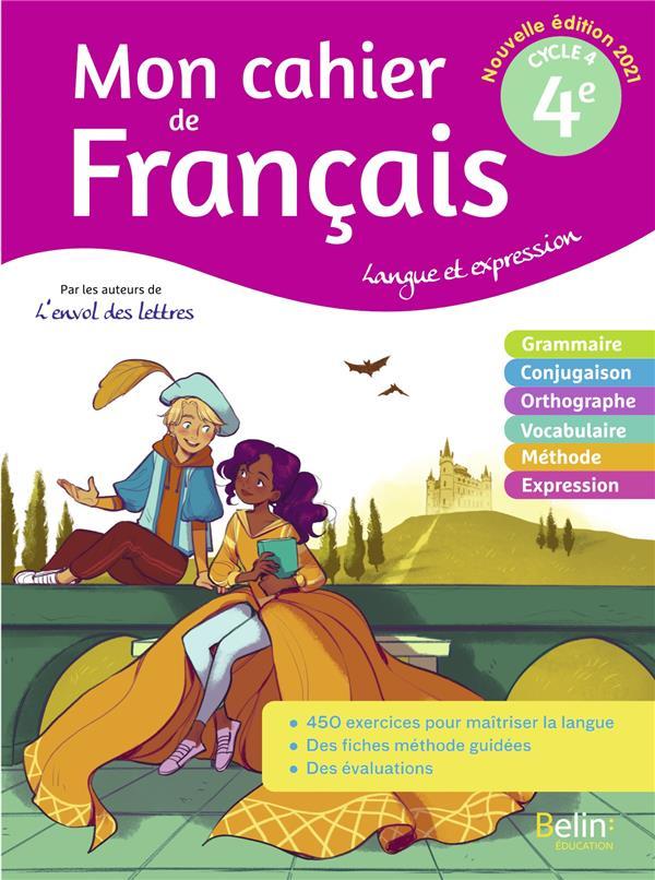 mon cahier de français pour lire, écrire et parler ; mon cahier de français 4ème : langue et expression