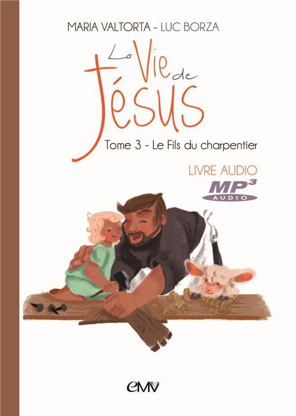 La vie de Jésus T.3 ; le fils de charpentier