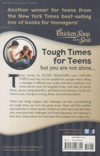 Chicken soup for the soul: tough times for teens - 101 stories about the hardest parts of being a teenager