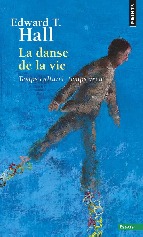 La danse de la vie ; temps culturel, temps vécu