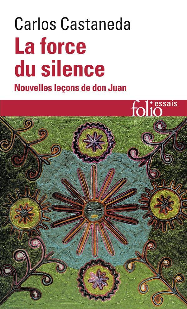 La force du silence ; nouvelle leçons de don Juan