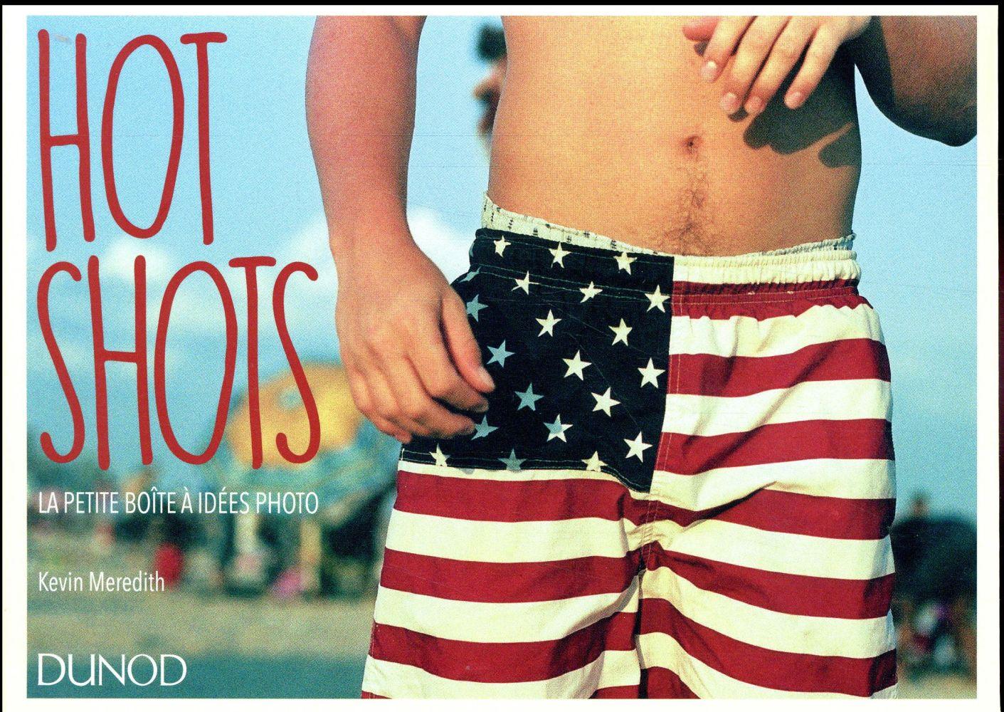 Hot shots ; la petite boîte à idées photo