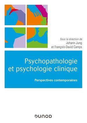 Psychopathologie et psychologie clinique ; perspectives contemporaines