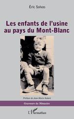 Vente Livre Numérique : Les enfants de l'usine au pays du Mont-Blanc  - Éric Solvas