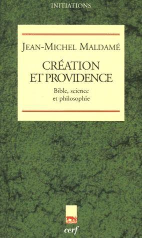 Création et providence ; bible, science et philosophie
