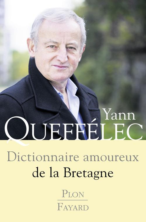 Dictionnaire amoureux ; de la Bretagne