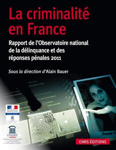 La criminalité en France ; rapport de l'observatoire national de la délinquance 2011