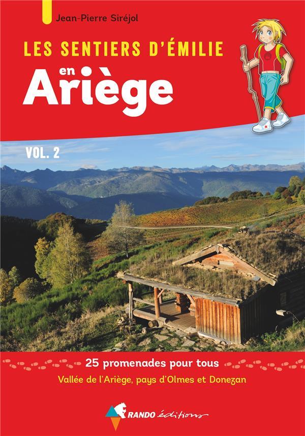 les sentiers d'Emilie ; en Ariège ; 25 promenades t.2 ; Vallée de l'Ariège, pays d'Olmes et Donezan (2e édition)