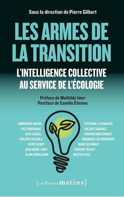 les armes de la transition ; l'intelligence collective au service de l'écologie