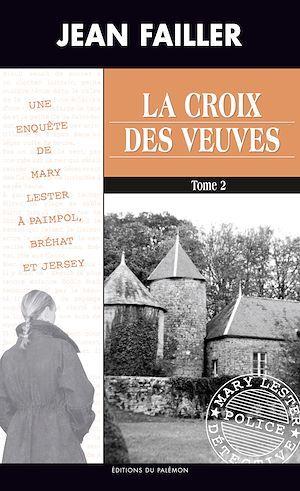 La croix des veuves - Tome 2  - Jean Failler