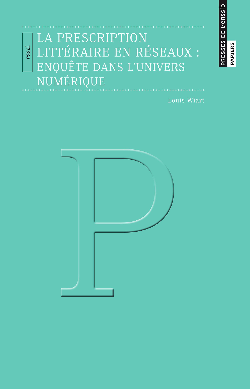 La prescription litteraire en reseaux - enquete dans l'univers numerique
