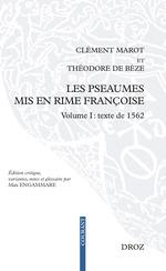 Les Pseaumes mis en rime françoise  - Théodore de Bèze - Clément Marot