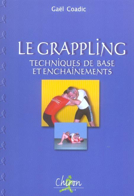 Le Grappling ; Techniques De Base Et Enchainements