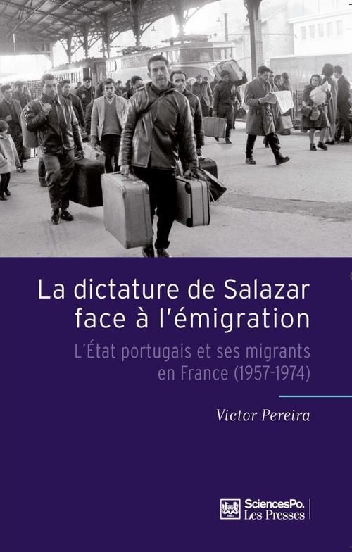 La dictature de Salazar face à l'émigration ; l'état portugais et ses migrants en France (1957-1974)